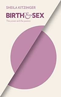 Birth & Sex: The Power and the Passion
