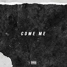 Come me [Explicit]