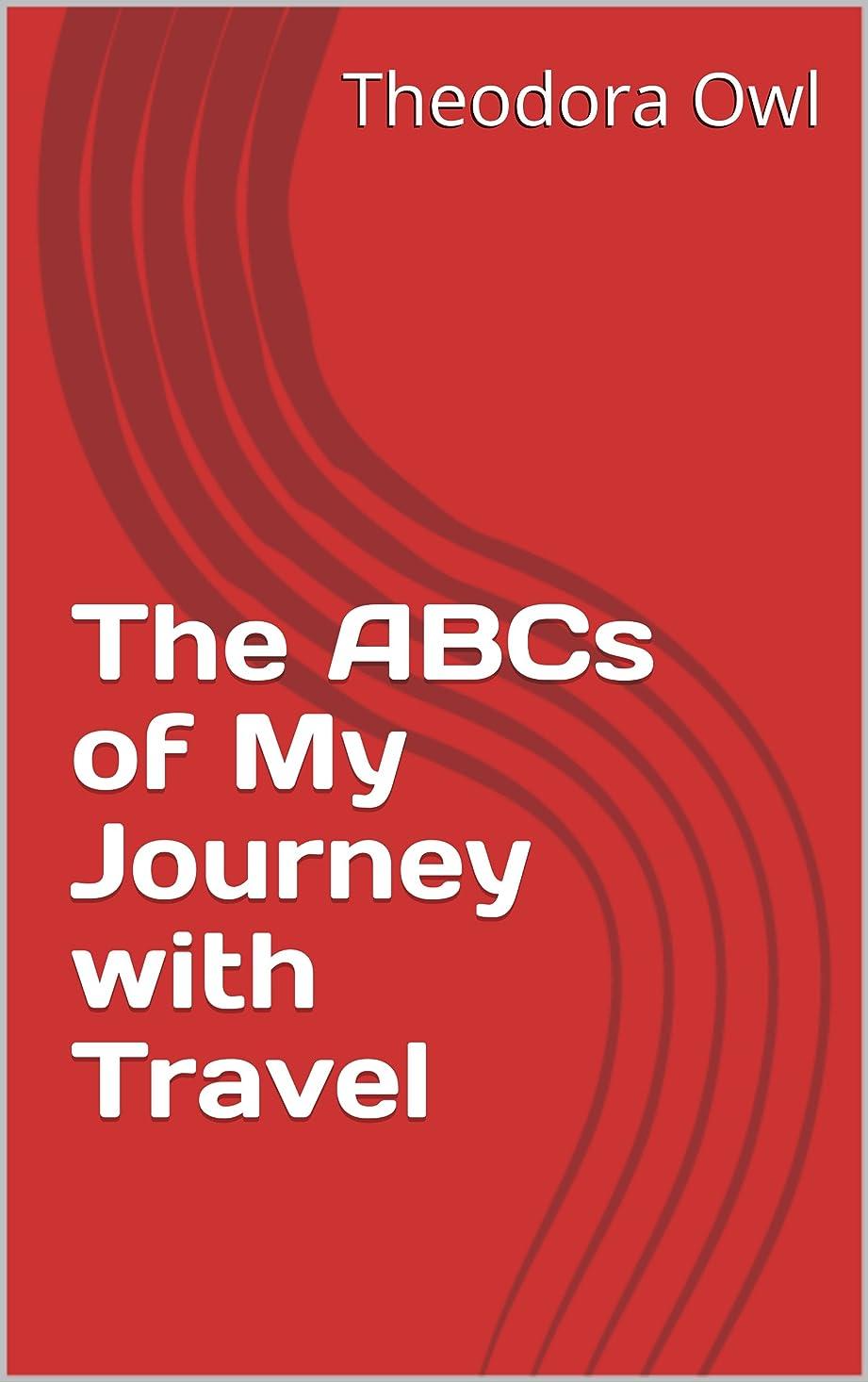 絶妙作り測るThe ABCs of My Journey with Travel (English Edition)