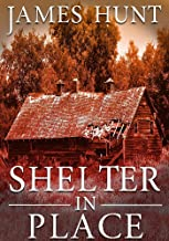 EMP Shelter In Place: EMP Survival in a Powerless World (EMP Post Apocalyptic Survival Book 1)
