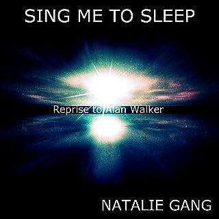 Sing Me to Sleep (Reprise to Alan Walker)