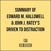 Summary of Edward M. Hallowell and John J. Ratey's Driven to Distraction