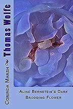 Thomas Wolfe: Aline Bernstein's Dark Brooding Flower