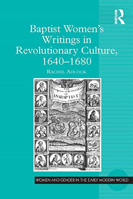 Baptist Women's Writings in Revolutionary Culture, 1640-1680 (Women and Gender in the Early Modern World) (English Edition)