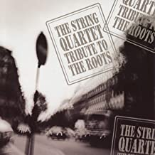 The String Quartet Tribute To The Roots