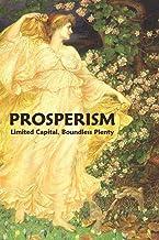 Prosperism: Limited Capital, Boundless Plenty