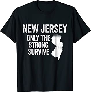 New Jersey Only The Strong Survive Funny T-Shirt