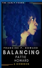 Balancing Pattie Howard: The Early Years (A Bioseries Book 1)