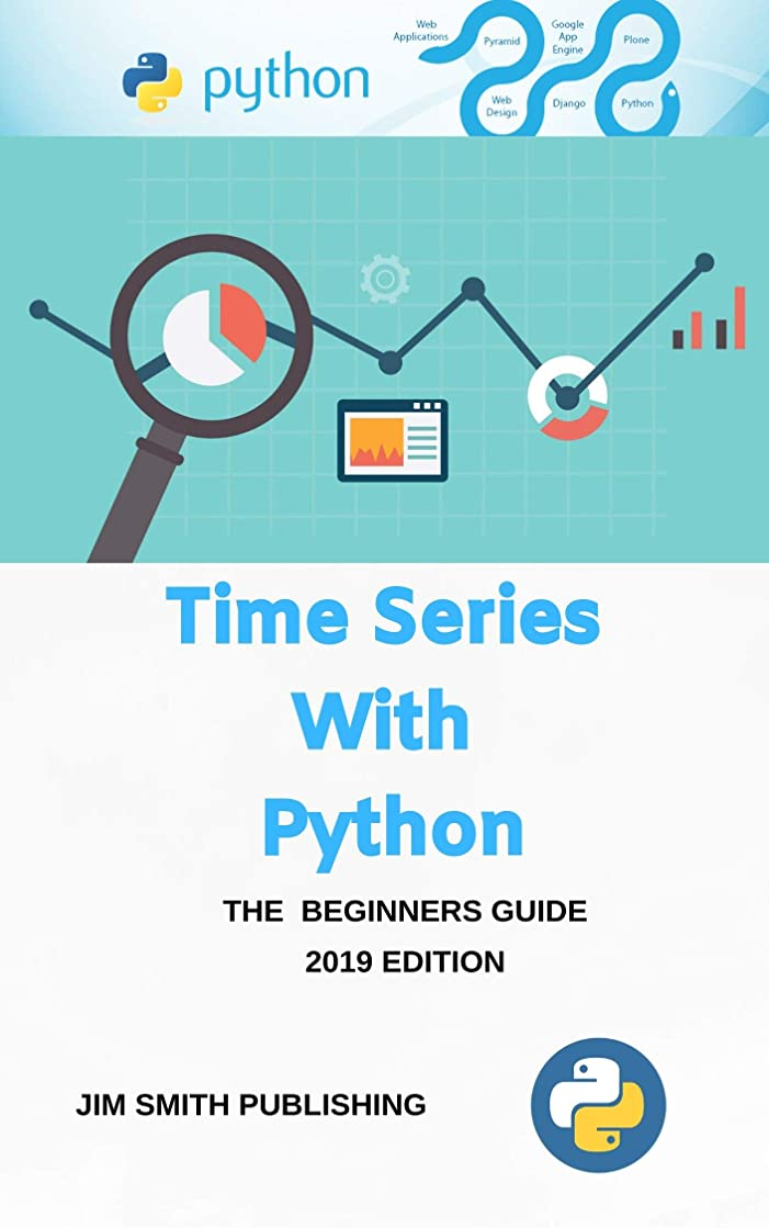 ヘクタール消費する混乱Time Series with Python: Practical Introduction to Time Series Forecasting and Machine Learning Models with Python. (English Edition)