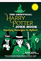 The Unofficial Harry Potter Joke Book: Stupefying Shenanigans for Slytherin (English Edition) eBook Kindle
