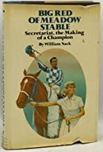 Big Red of Meadow Stable: Secretariat, the Making of a Champion