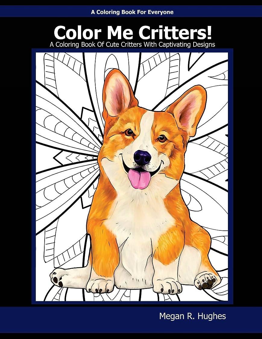 投資するトレードこどもの宮殿Color Me Critters!: A Coloring Book of Cute Critters With Captivating Designs