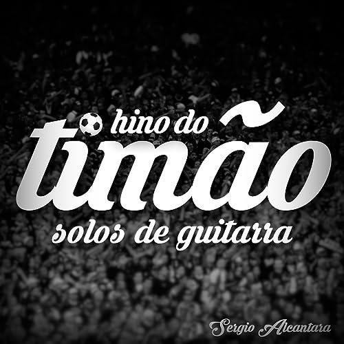 Hino do Timão de Sergio Alcantara en Amazon Music - Amazon.es