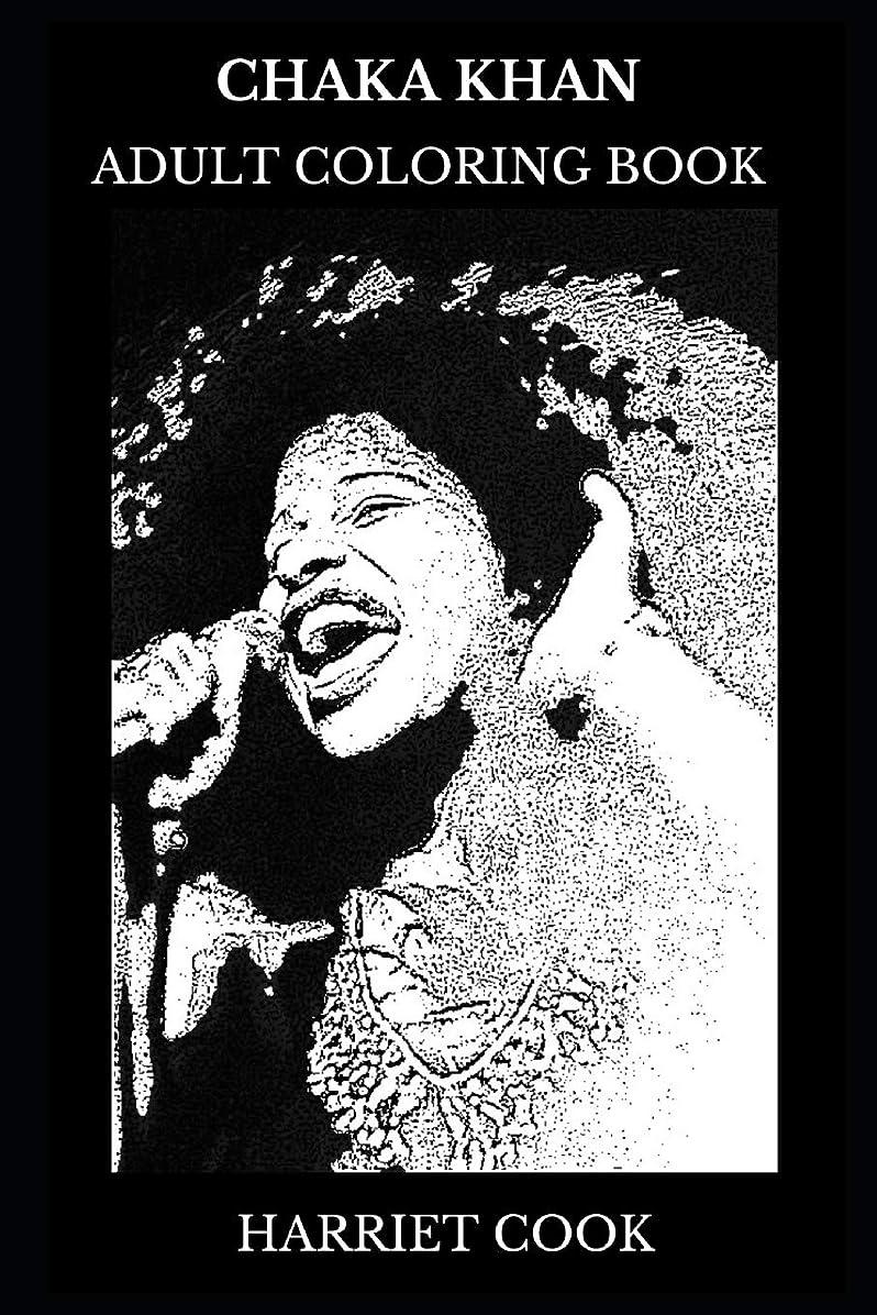 保存批判的に肉Chaka Khan Adult Coloring Book: Queen of Funk and Ten Grammy Awards Winner, Legendary R&B Singer and Acclaimed Songwriter Inspired Adult Coloring Book (Chaka Khan Books)