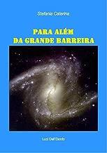 PARA ALÉM DA GRANDE BARREIRA (Portuguese Edition)