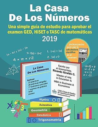 La Casa de los Números: Una simple guía de estudio para aprobar los exámenes GED