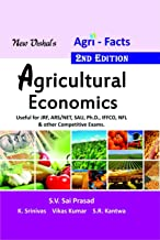 Agri Facts: Agricultural Economics Useful for JRF, ARS/NET, SAU, Ph.D., IFFCO, NFL and Other Competitive Exams 2nd edn (PB)