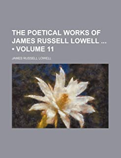 The Poetical Works of James Russell Lowell (Volume 11)