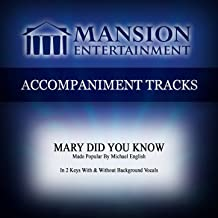 Mary Did You Know (Made Popular by Michael English) [Accompaniment Track]