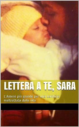 Lettera a te, Sara: LAmore più grande per una bambina maltrattata dalla vita