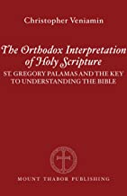The Orthodox Interpretation of Holy Scripture: St. Gregory Palamas and the Key to Understanding the Bible