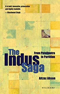 The Indus Saga: From Pataliputra to Partition