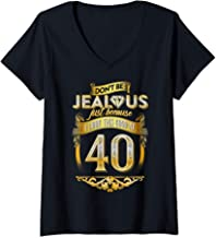 Womens Cute Womens Don't Be Jealous 40 Years Old 40th Birthday Top V-Neck T-Shirt