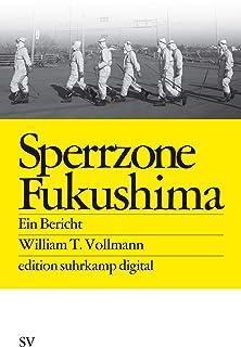 Sperrzone Fukushima: Ein Bericht (edition suhrkamp)