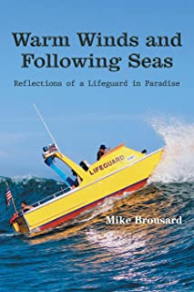 Warm Winds and Following Seas: Reflections of a Lifeguard in Paradise