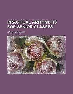 Practical Arithmetic for Senior Classes