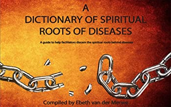 A Dictionary Of Spiritual Roots Of Diseases
