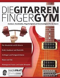 Die Gitarren Finger-Gym: Ausdauer, Koordination, Fingerferti