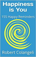 Happiness is You: 155 Happy Reminders