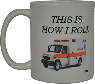 EMT Funny Coffee Mug This Is How I Roll Novelty Cup Great Gift Idea For EMT EMS Paramedic Ambulance