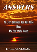ANSWERS: To Every Question You May Have About the End of the World