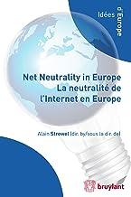 Net Neutrality in Europe – La neutralité de l'Internet en Europe (Idées d'Europe) (French Edition)