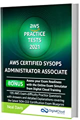 AWS Certified SysOps Administrator Practice Tests SOA-C02: AWS Exam-Difficulty Practice Questions with Answers & detailed Explanations Kindle Edition