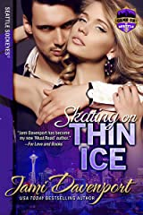 Skating on Thin Ice: Game On in Seattle Kindle Edition