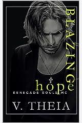 Blazing Hope (Renegade Souls MC Romance Saga Book 11) Kindle Edition