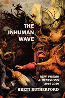 The Inhuman Wave: New Poems and Revisions 2019-2020