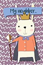 My Neighbor...: Adventures of A Rabbit King   A What Happens Next Comic Activity Book For Artists (Make Your Own Comics Workbook) (Volume 4)