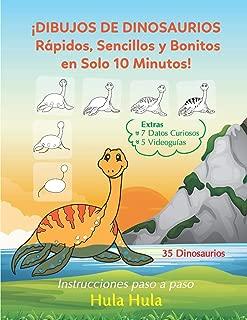 ¡Dibujos de Dinosaurios Rápidos, Sencillos y Bonitos en Solo 10 Minutos! Instrucciones paso a paso, Extras: 7 Datos Curiosos & 5 Videoguías (35 ... a dibujar para niños) (Spanish Edition)