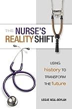 The Nurse's Reality Shift: Using History to Transform the Future