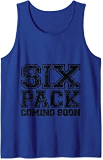 Six Pack Coming Soon Funny Passive Sport Gym Motivation Gift Tank Top