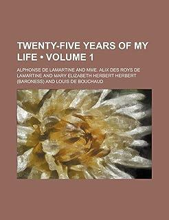 Twenty-Five Years of My Life (Volume 1)