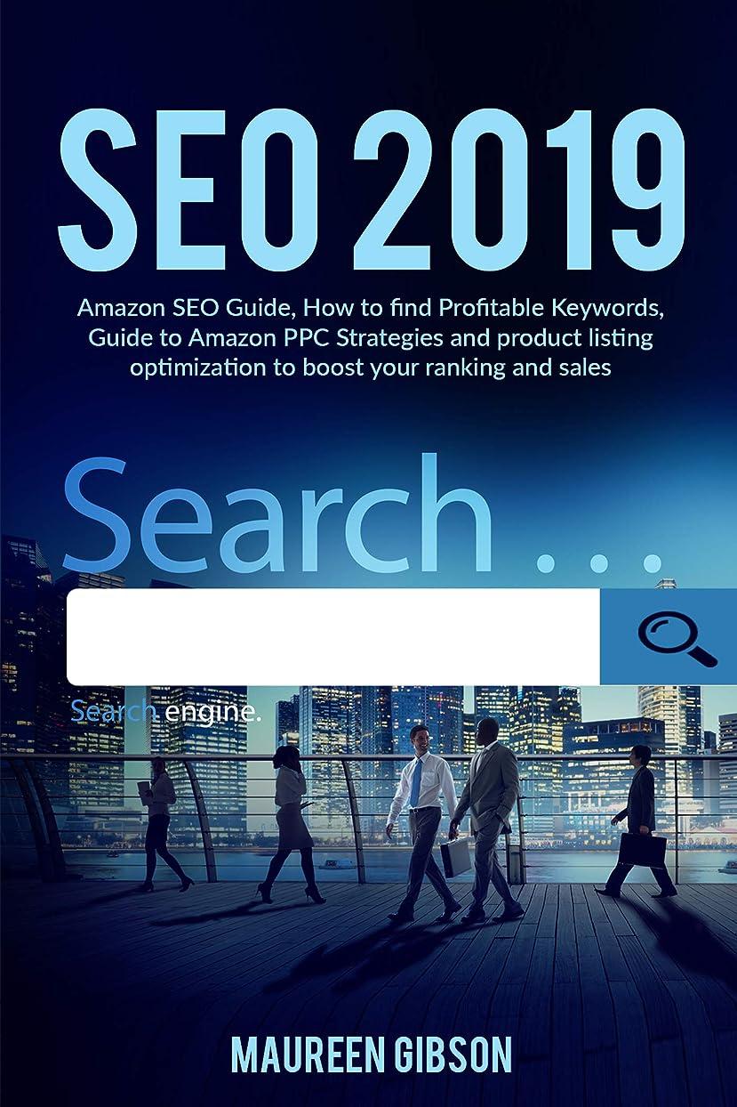 料理をする利点始まりSEO 2019: Amazon SEO Guide, How to find Profitable Keywords, Guide to Amazon PPC Strategies and product listing optimization to boost your ranking and ... strategies   Book 1) (English Edition)