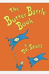 The Butter Battle Book (Classic Seuss) Kindle Edition