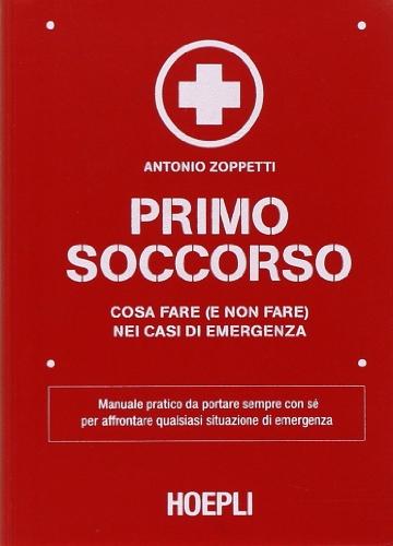 Primo soccorso. Cosa fare (e non fare) nei casi di emergenza