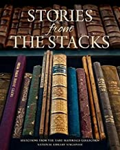Stories from the Stacks: Selections from the Rare Materials Collection, National Library Singapore