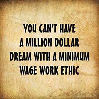 Have with A Minimum Wage Work Ethic Aluminum Metal Sign, Paper 12